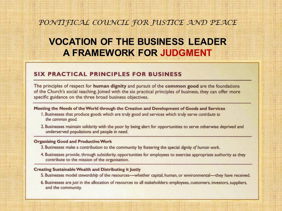 PONTIFICAL COUNCIL FOR JUSTICE AND PEACE VOCATION OF THE BUSINESS LEADER A FRAMEWORK FOR JUDGMENT