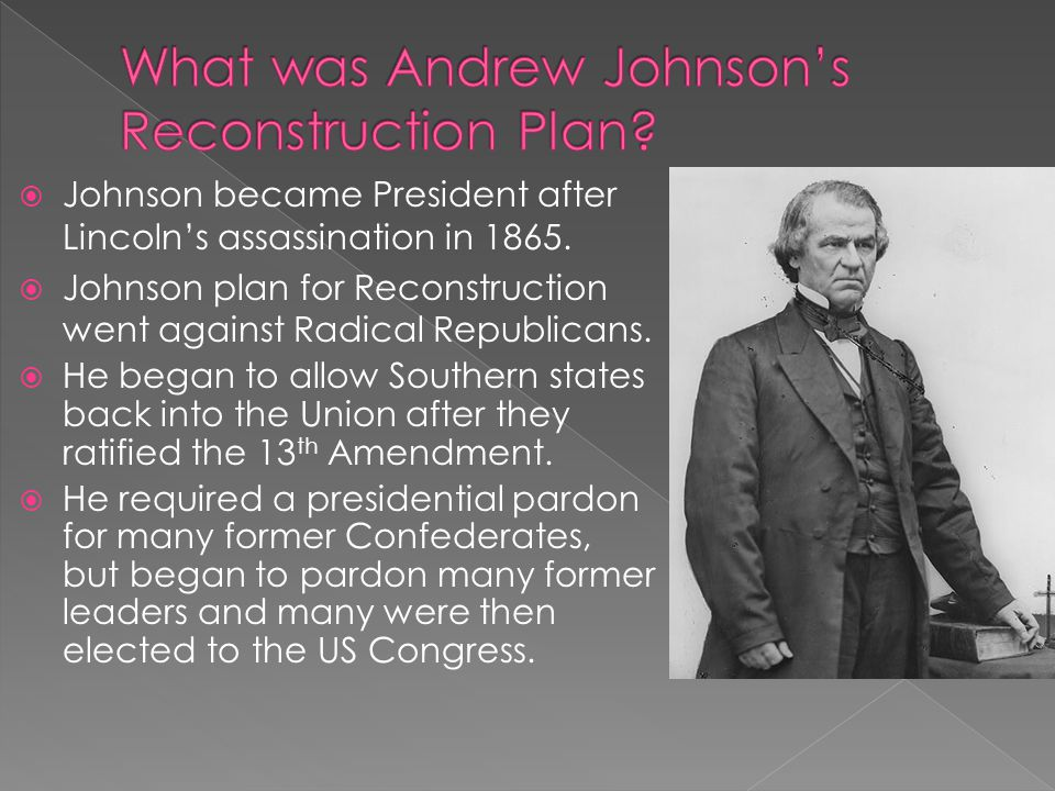  Republicans in Congress offered their own plan for Reconstruction: -Wanted to prevent Confederate leaders from regaining power after the war.