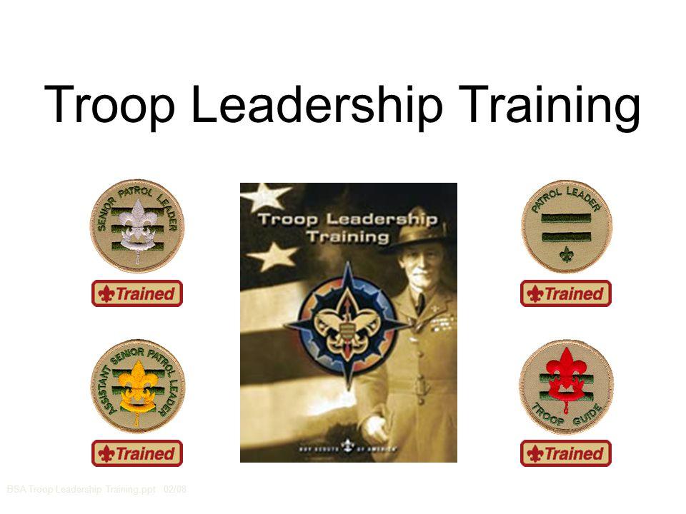 Troop Leadership Training BSA Troop Leadership Training.ppt 02/08