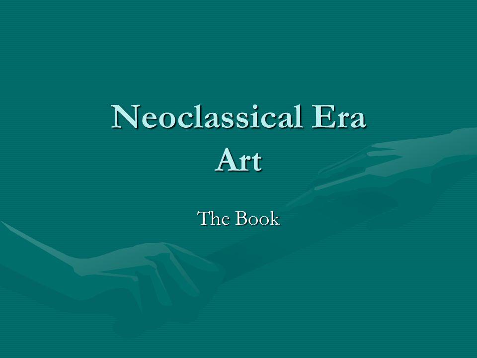 Neoclassical Era Art The Book
