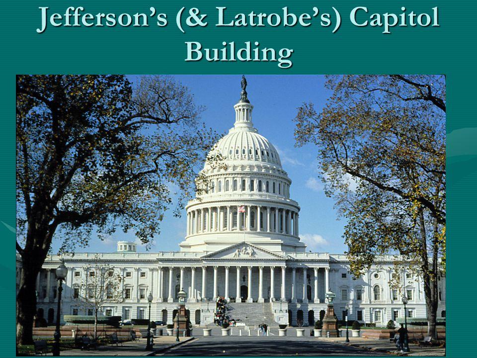 Jefferson's (& Latrobe's) Capitol Building