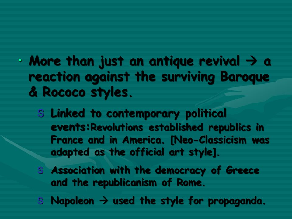 More than just an antique revival  a reaction against the surviving Baroque & Rococo styles.More than just an antique revival  a reaction against the surviving Baroque & Rococo styles.