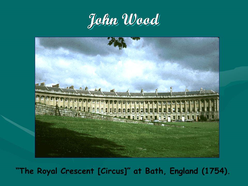 John Wood The Royal Crescent [Circus] at Bath, England (1754).