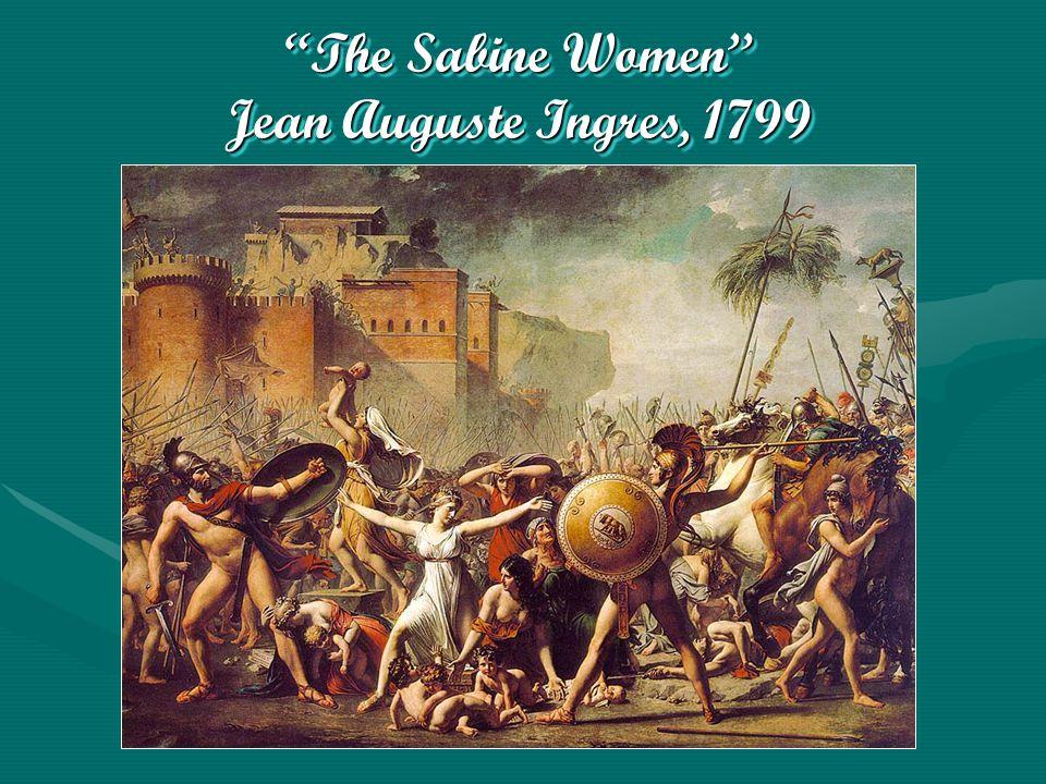 The Sabine Women Jean Auguste Ingres, 1799
