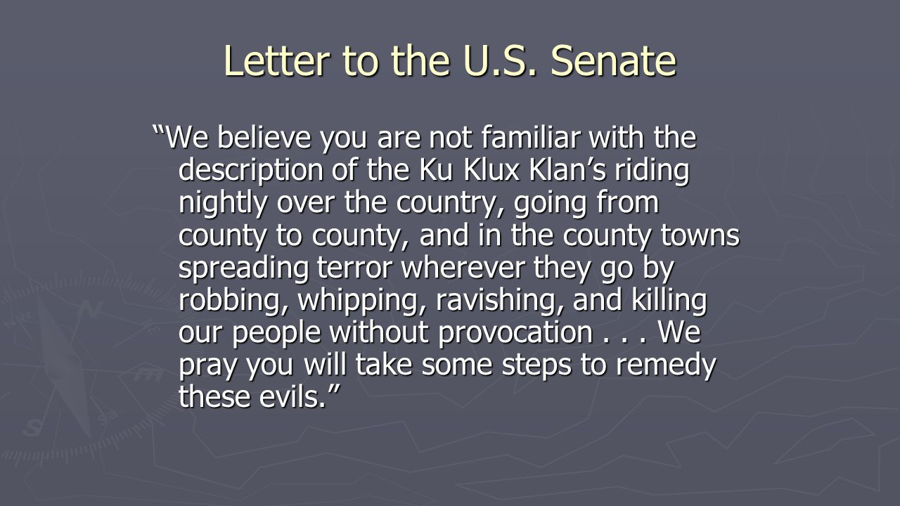 """Letter to the U.S. Senate """"We believe you are not familiar with the description of the Ku Klux Klan's riding nightly over the country, going from coun"""