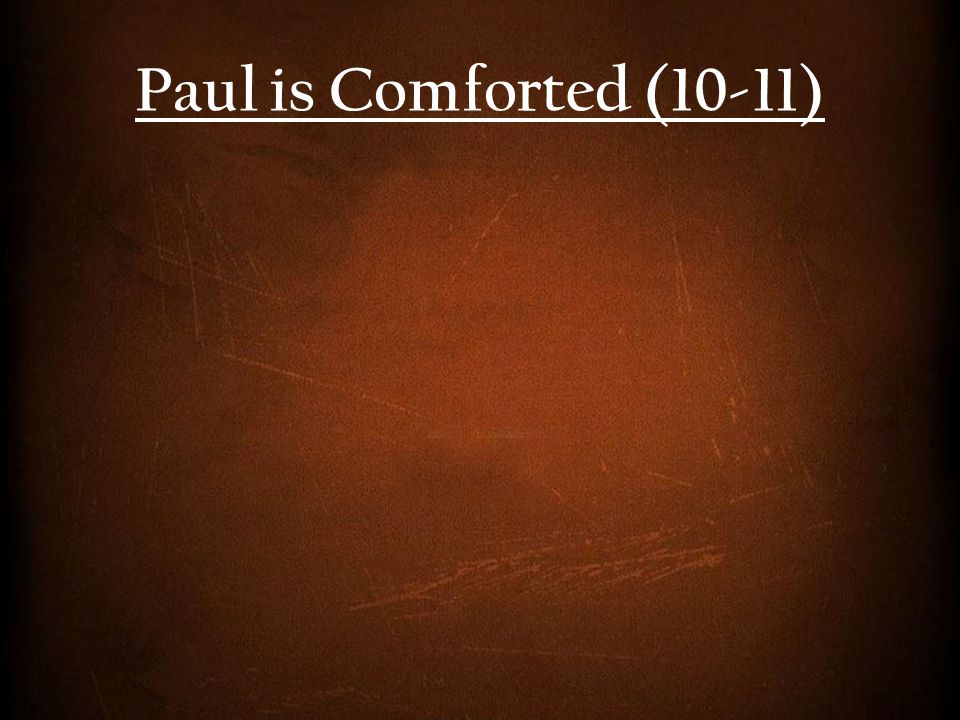 Paul is Comforted (10-11)
