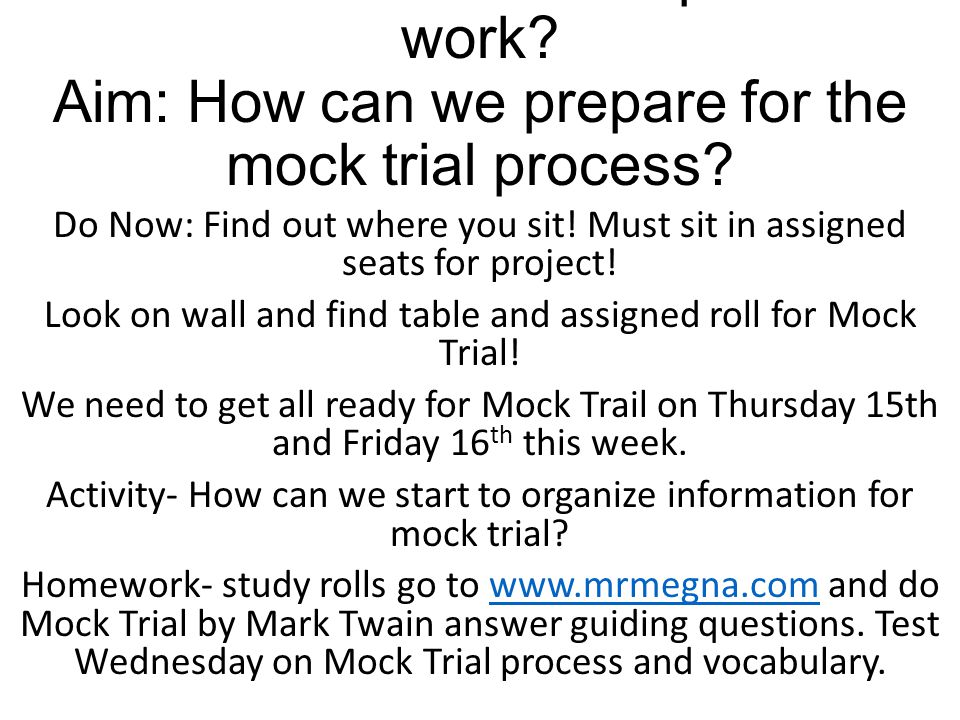 EQ: How does the trial process work. Aim: How can we prepare for the mock trial process.
