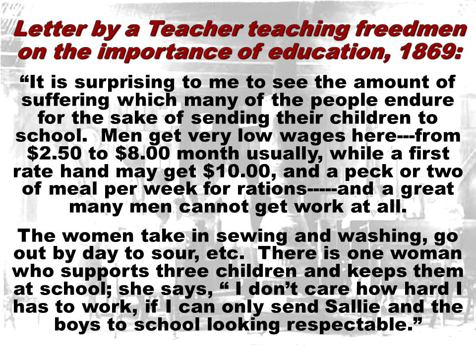 """Importance of Educ to freedmen Letter by a Teacher teaching freedmen on the importance of education, 1869: """"It is surprising to me to see the amount o"""