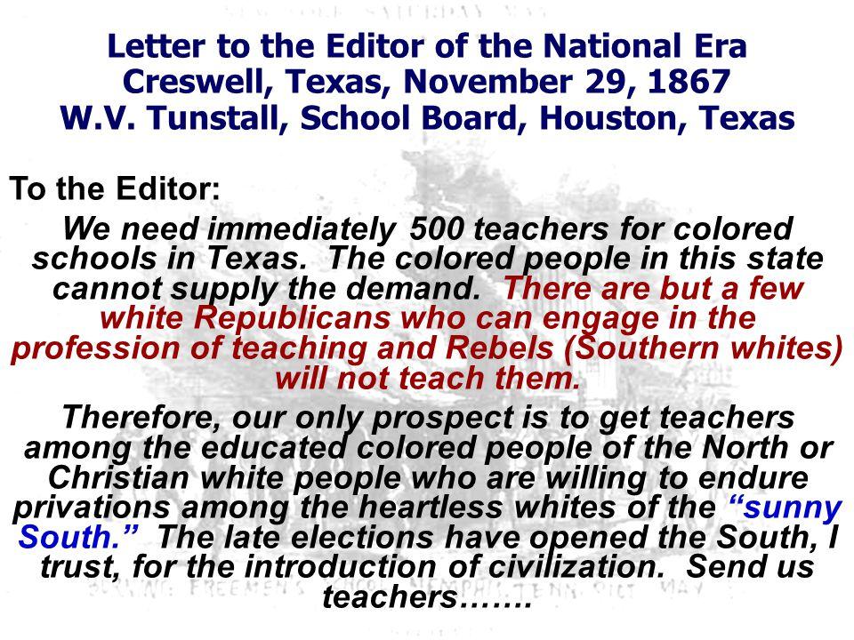 Letter for teachers 1 Letter to the Editor of the National Era Creswell, Texas, November 29, 1867 W.V.