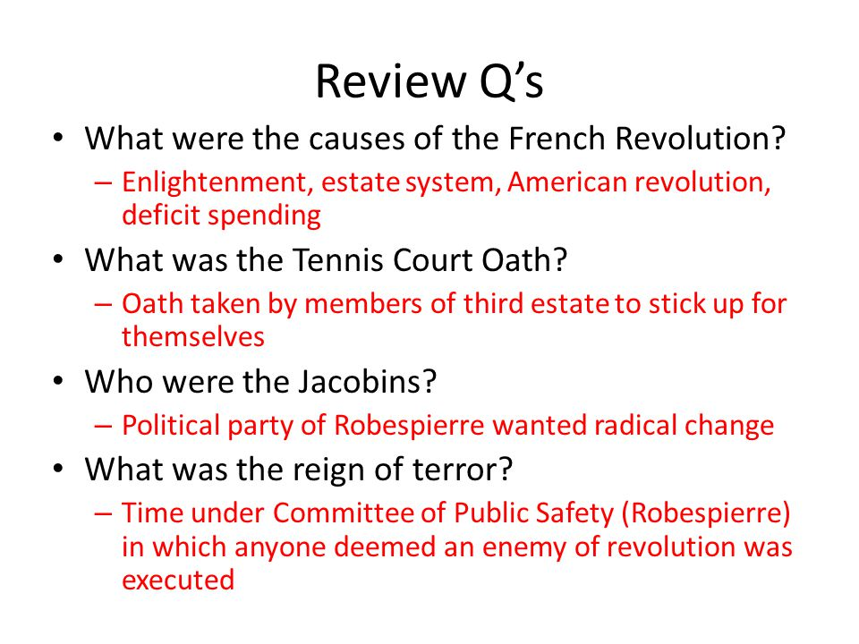 Review Q's What were the causes of the French Revolution.