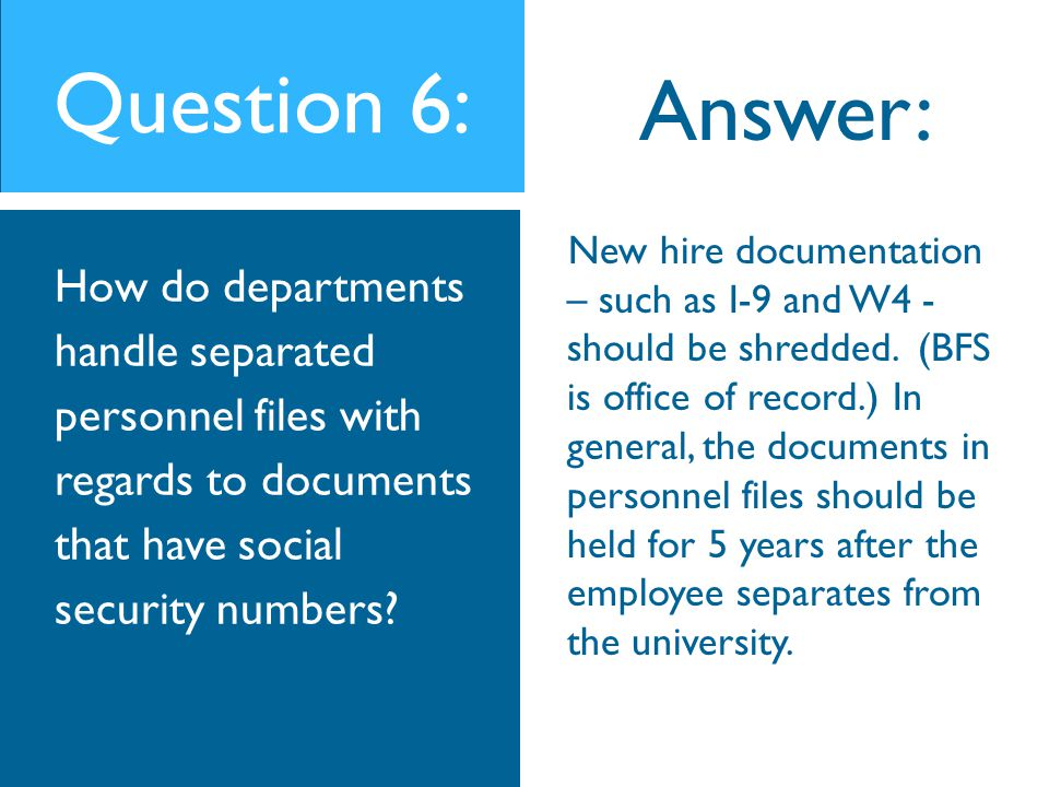 8 How do departments handle separated personnel files with regards to documents that have social security numbers.
