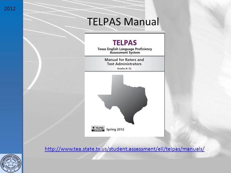 2012 TELPAS Manual http://www.tea.state.tx.us/student.assessment/ell/telpas/manuals/