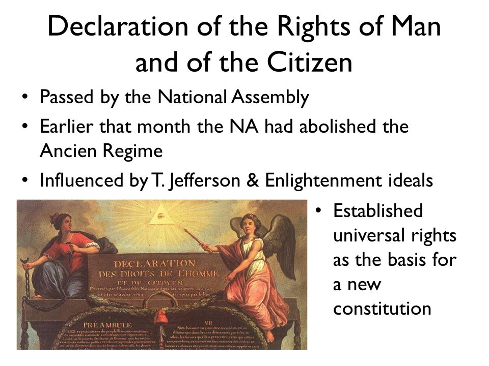 Declaration of the Rights of Man and of the Citizen Established universal rights as the basis for a new constitution Passed by the National Assembly E