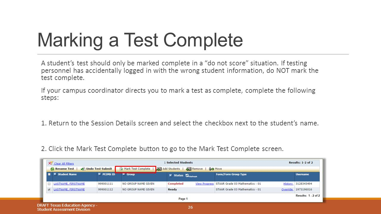 "Marking a Test Complete A student's test should only be marked complete in a ""do not score"" situation. If testing personnel has accidentally logged in"