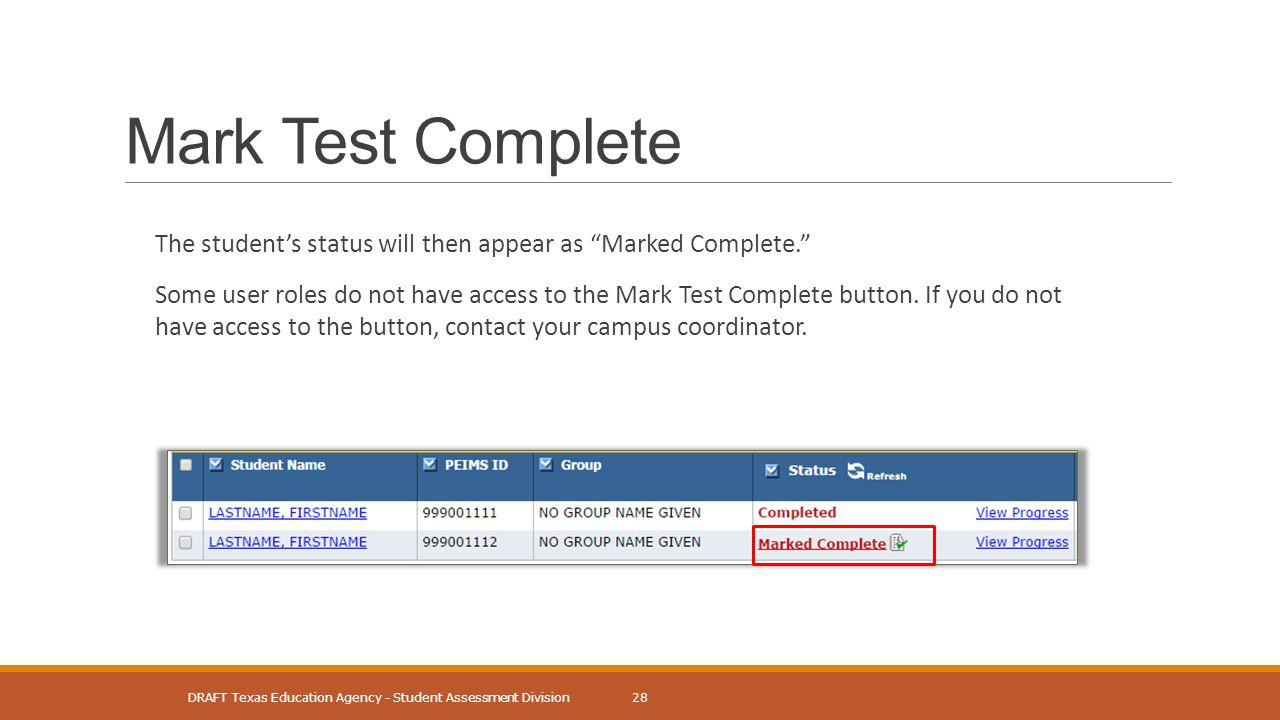 "Mark Test Complete The student's status will then appear as ""Marked Complete."" Some user roles do not have access to the Mark Test Complete button. If"