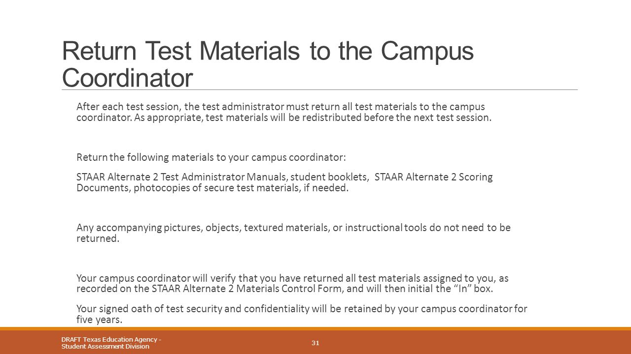 Return Test Materials to the Campus Coordinator After each test session, the test administrator must return all test materials to the campus coordinat