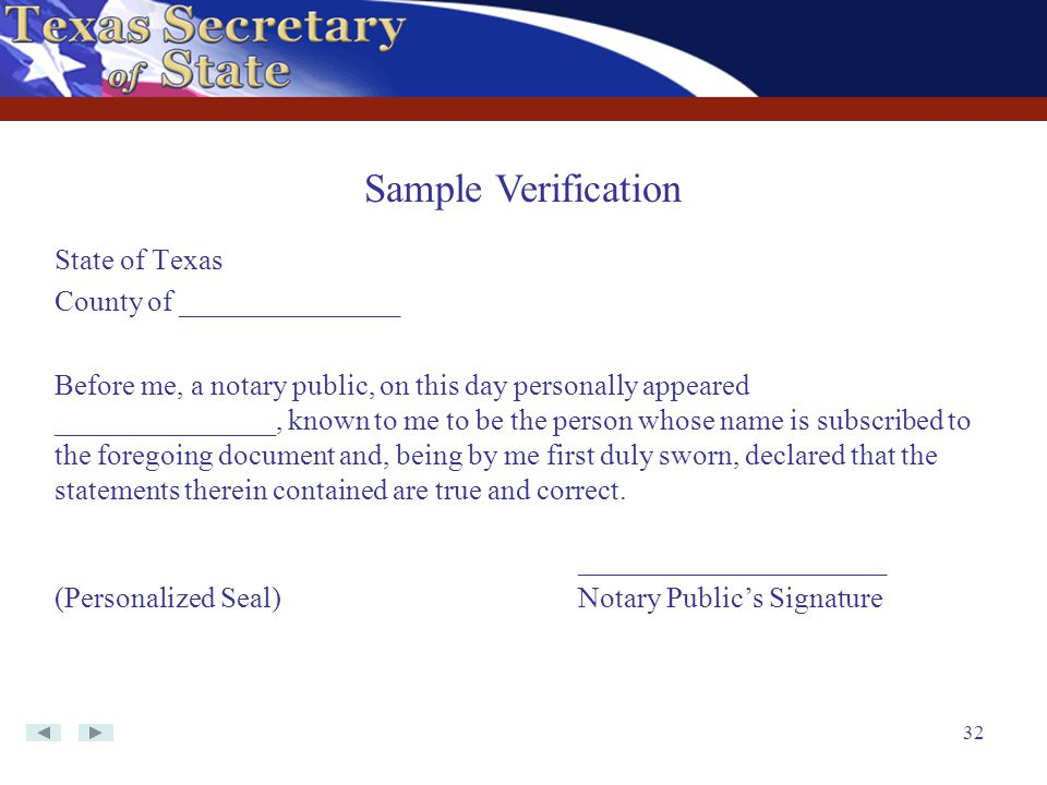 32 State of Texas County of _______________ Before me, a notary public, on this day personally appeared _______________, known to me to be the person