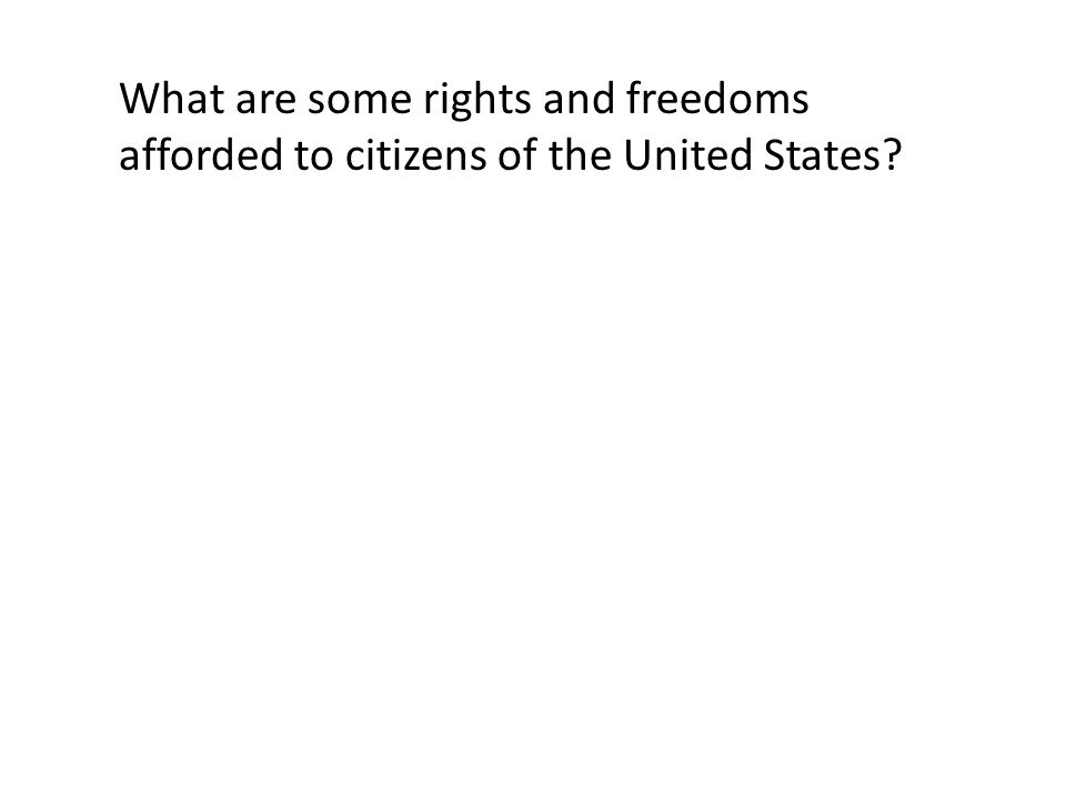 What are some rights and freedoms afforded to citizens of the United States?
