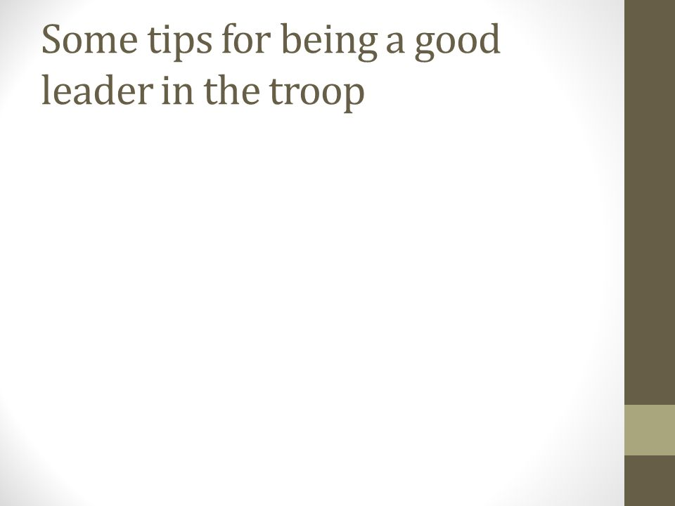 Some tips for being a good leader in the troop