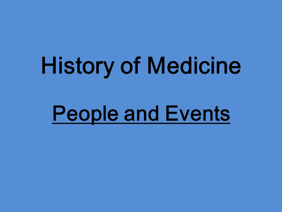 History of Medicine People and Events