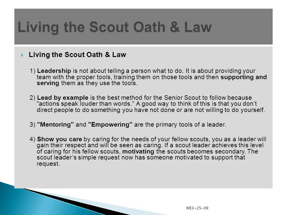  Living the Scout Oath & Law 1) Leadership is not about telling a person what to do.