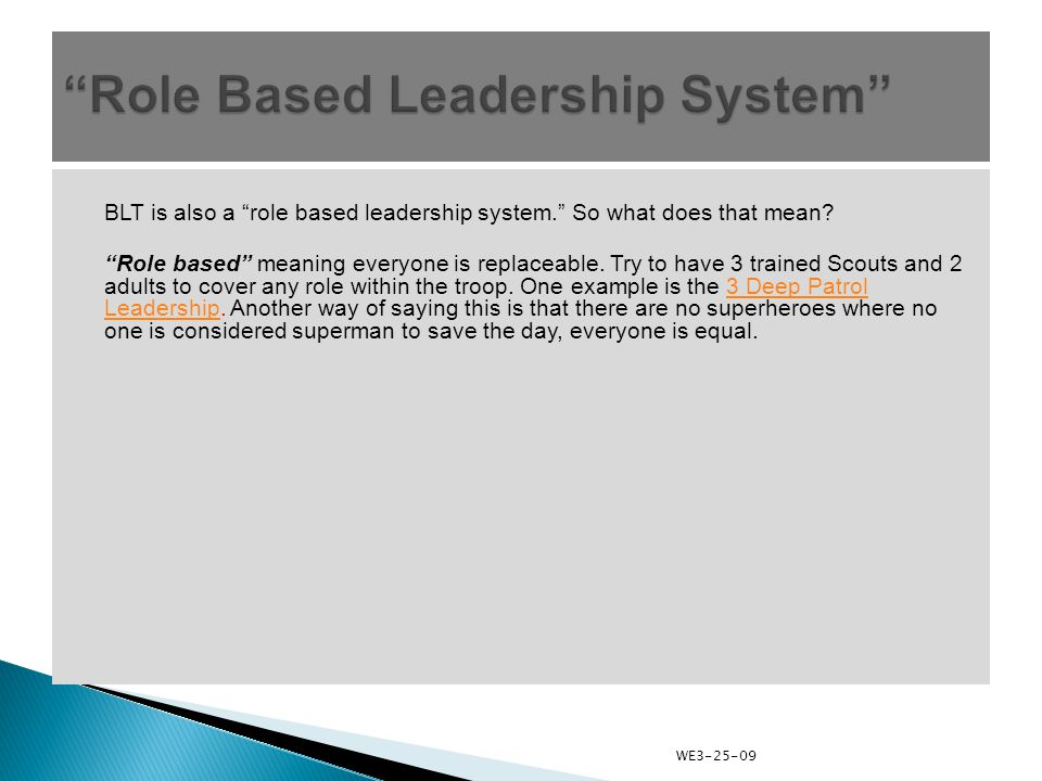 BLT is also a role based leadership system. So what does that mean.