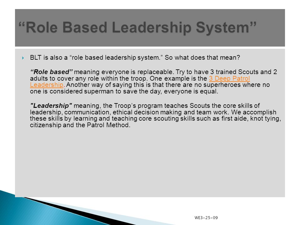  BLT is also a role based leadership system. So what does that mean.