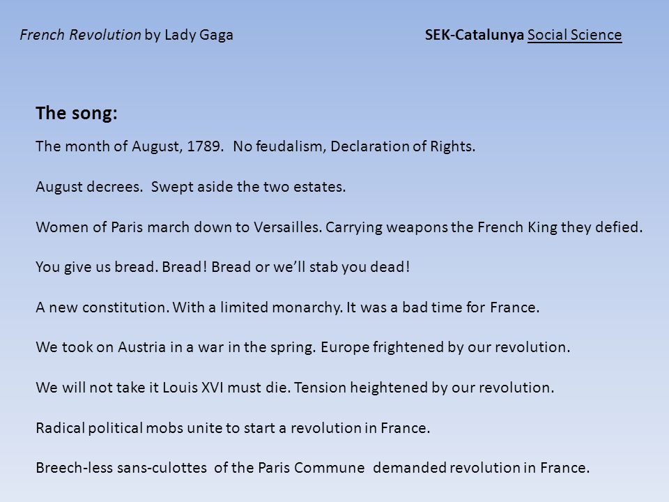 French Revolution by Lady Gaga SEK-Catalunya Social Science The song: The month of August, 1789.