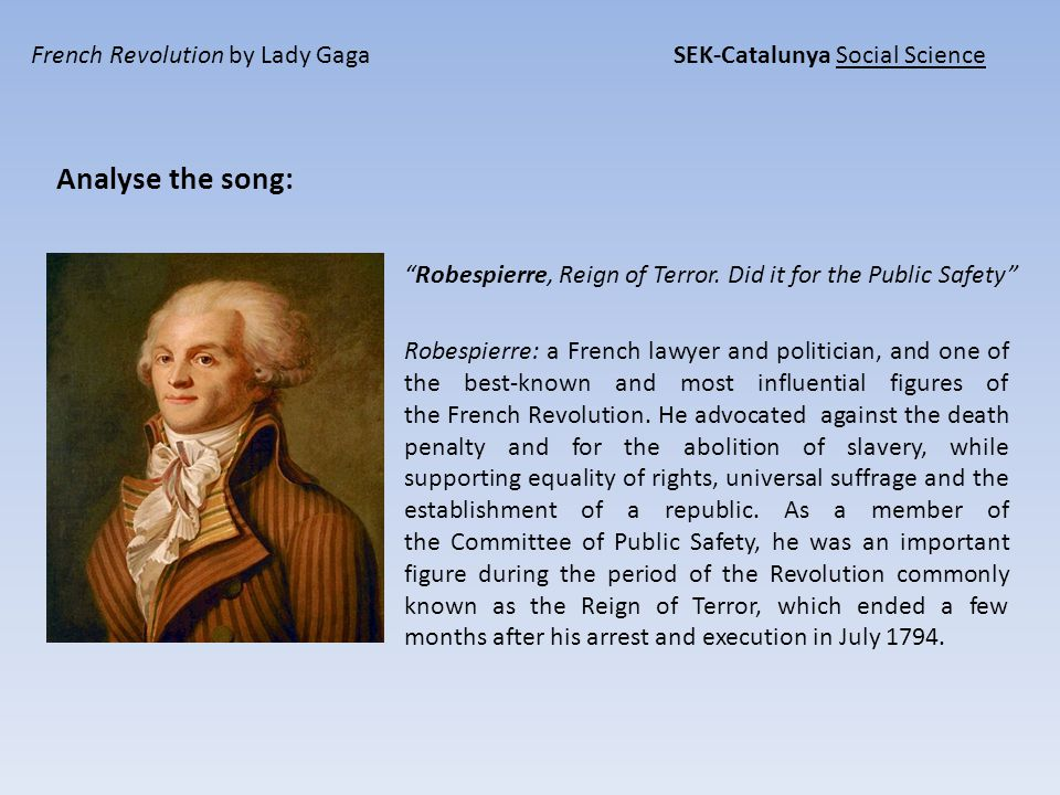 French Revolution by Lady Gaga SEK-Catalunya Social Science Analyse the song: Robespierre, Reign of Terror.