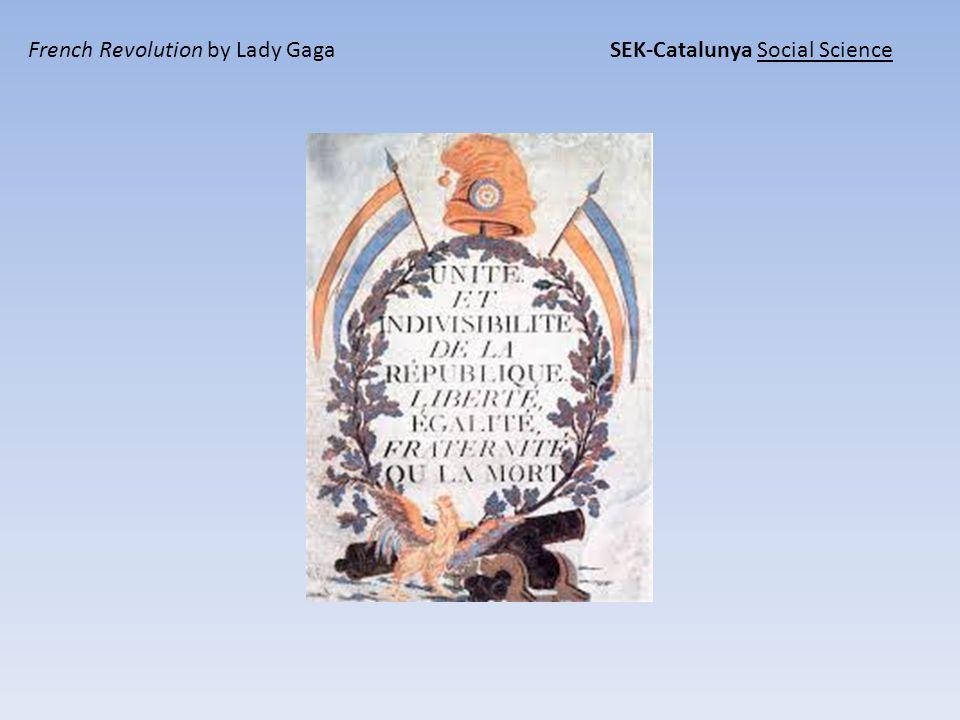French Revolution by Lady Gaga SEK-Catalunya Social Science
