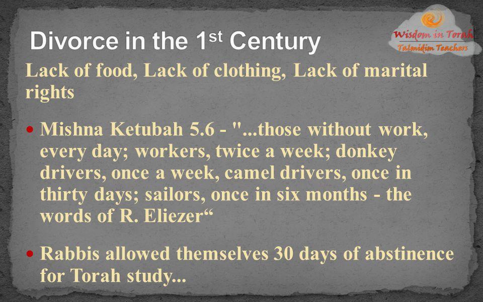 Lack of food, Lack of clothing, Lack of marital rights Mishna Ketubah 5.6 -