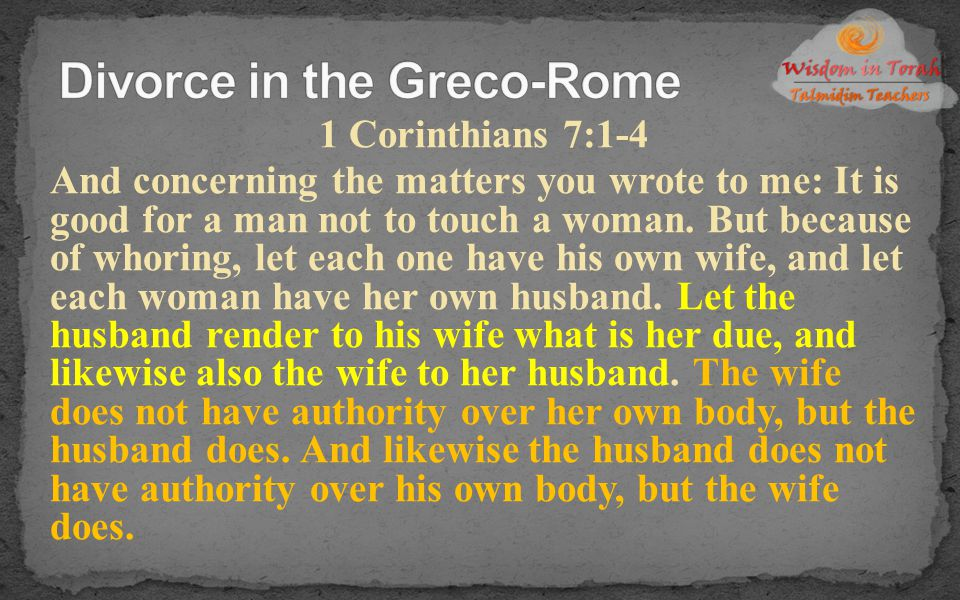 1 Corinthians 7:1-4 And concerning the matters you wrote to me: It is good for a man not to touch a woman. But because of whoring, let each one have h