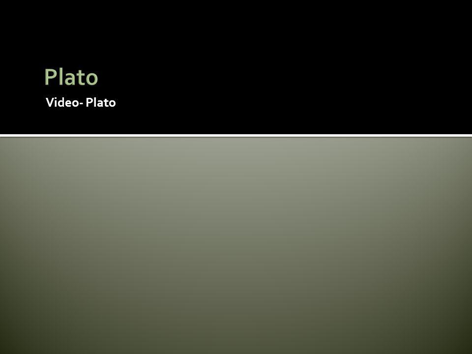 Video- Plato