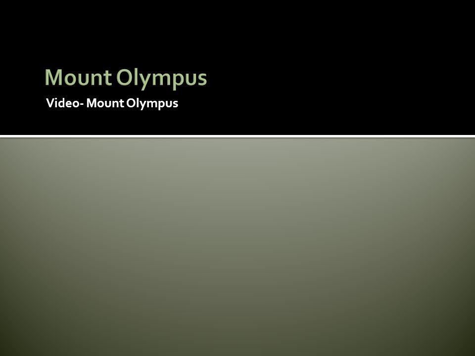 Video- Mount Olympus