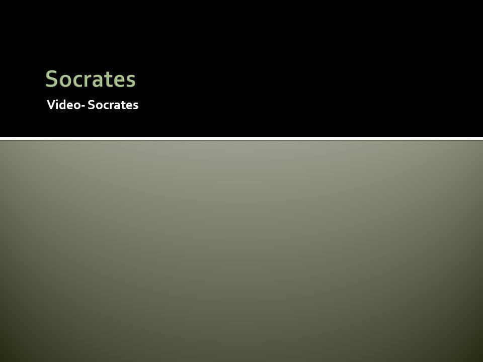Video- Socrates