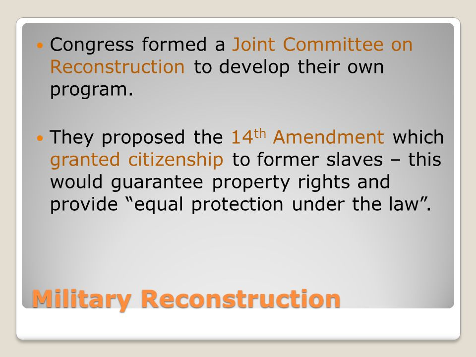Military Reconstruction Congress formed a Joint Committee on Reconstruction to develop their own program.