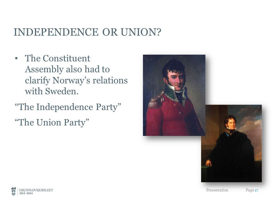 INDEPENDENCE OR UNION.The Constituent Assembly also had to clarify Norway's relations with Sweden.