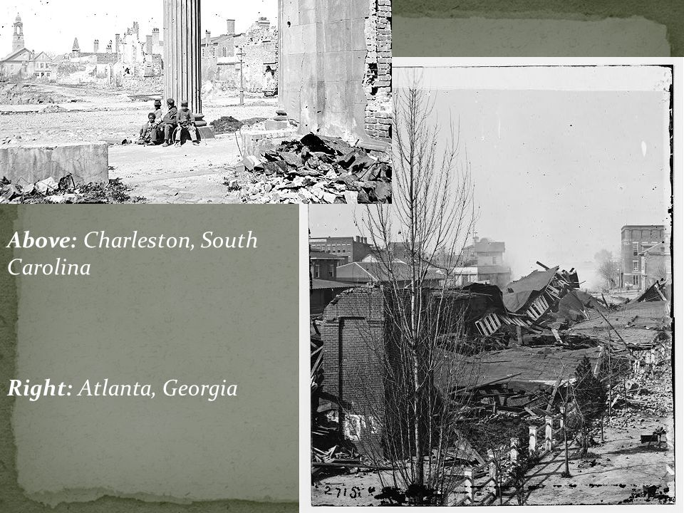 The Defeated South A: Because the majority of battles took place in the South, many Southern houses, farms, bridges, and railroads were destroyed.
