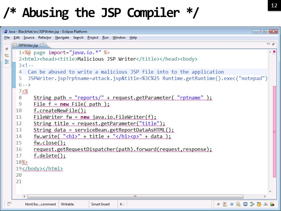 12 /* Abusing the JSP Compiler */
