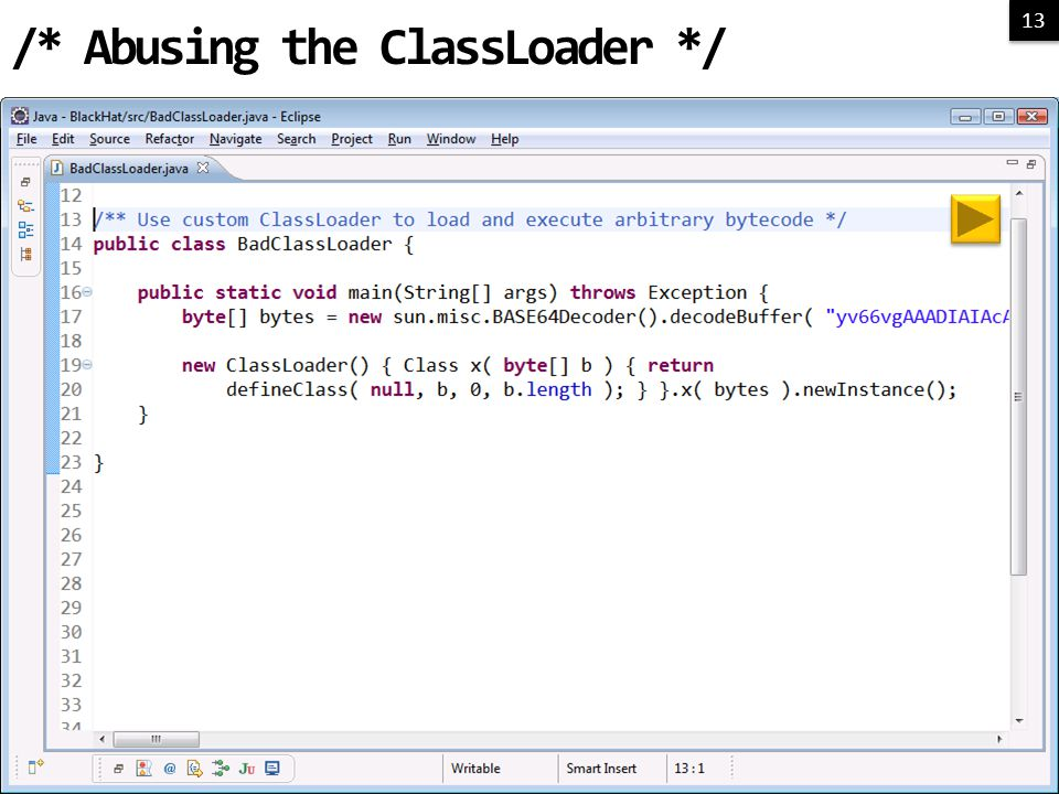 13 /* Abusing the ClassLoader */