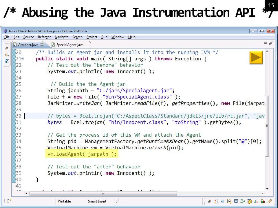 15 /* Abusing the Java Instrumentation API */