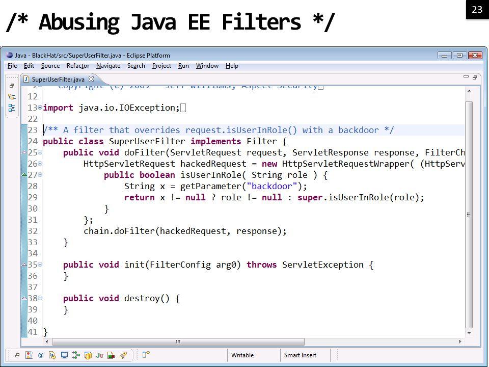23 /* Abusing Java EE Filters */