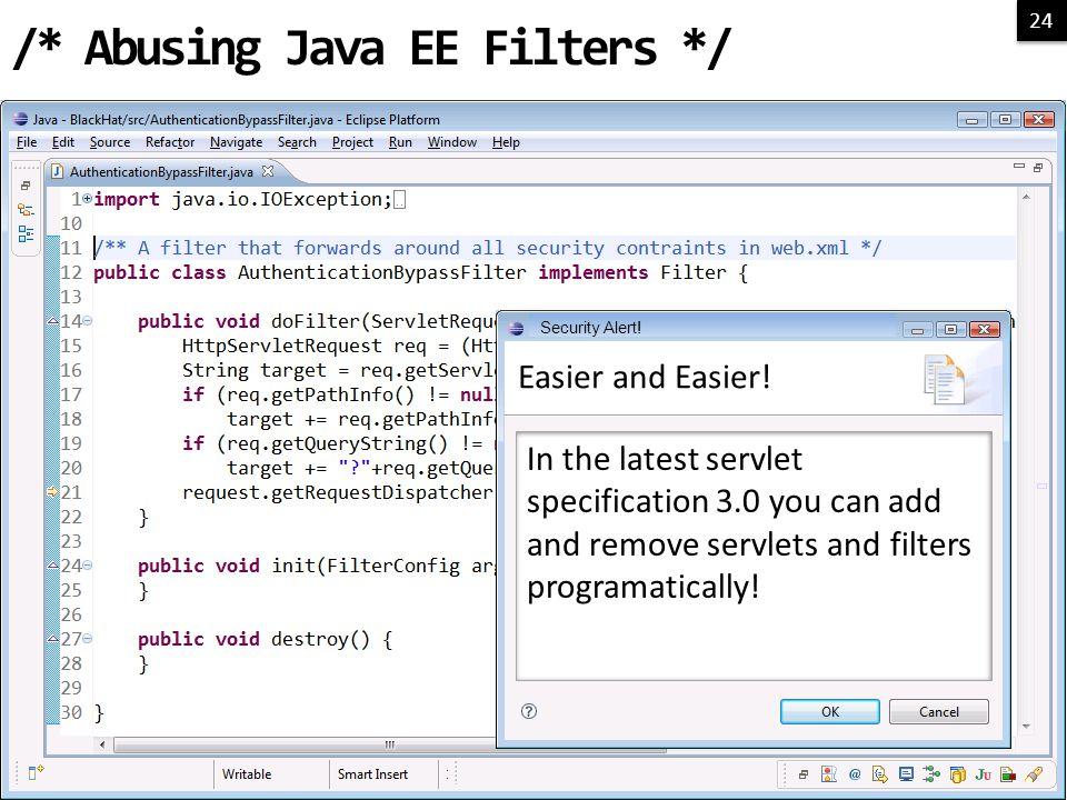 24 /* Abusing Java EE Filters */ Easier and Easier.