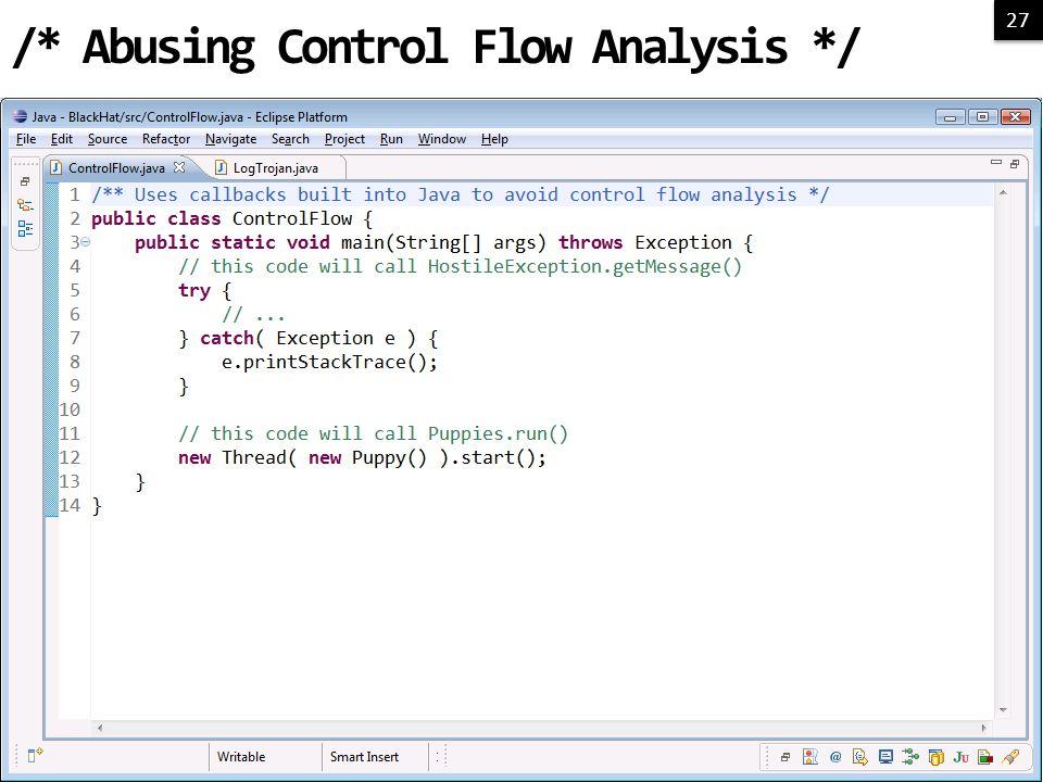 27 /* Abusing Control Flow Analysis */