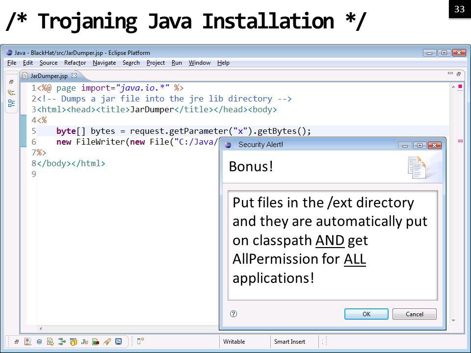 33 /* Trojaning Java Installation */ Bonus.