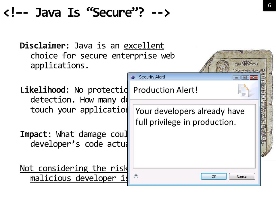 6 6 6 Disclaimer: Java is an excellent choice for secure enterprise web applications.