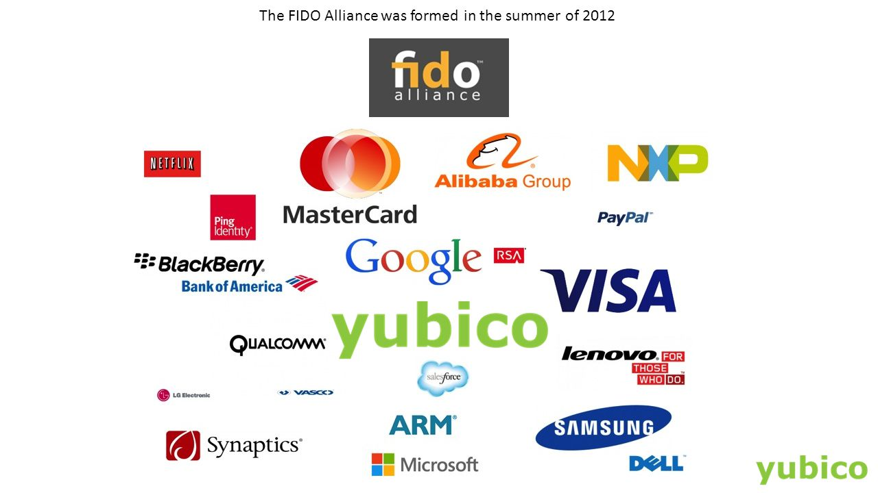 The FIDO Alliance was formed in the summer of 2012
