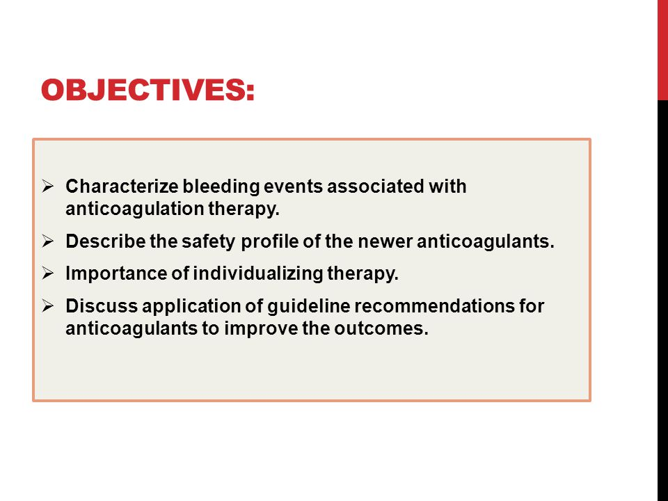 OBJECTIVES:  Characterize bleeding events associated with anticoagulation therapy.