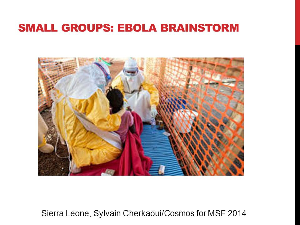 Sierra Leone, Sylvain Cherkaoui/Cosmos for MSF 2014 SMALL GROUPS: EBOLA BRAINSTORM